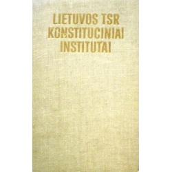 Lapinskas K. - Lietuvos TSR Konstituciniai institutai