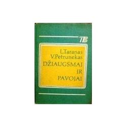 Taranas L., Petrunekas V. - Džiaugsmai ir pavojai
