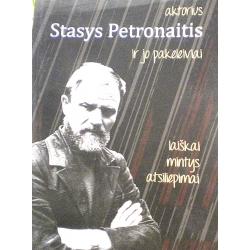 Simėnienė Nomeda - Aktorius Stasys Petronaitis ir jo pakeleiviai. Laiškai, mintys, atsiliepimai