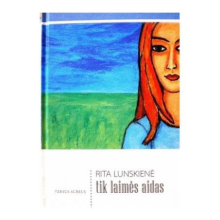 Lunskienė Rita - Tik laimės aidas