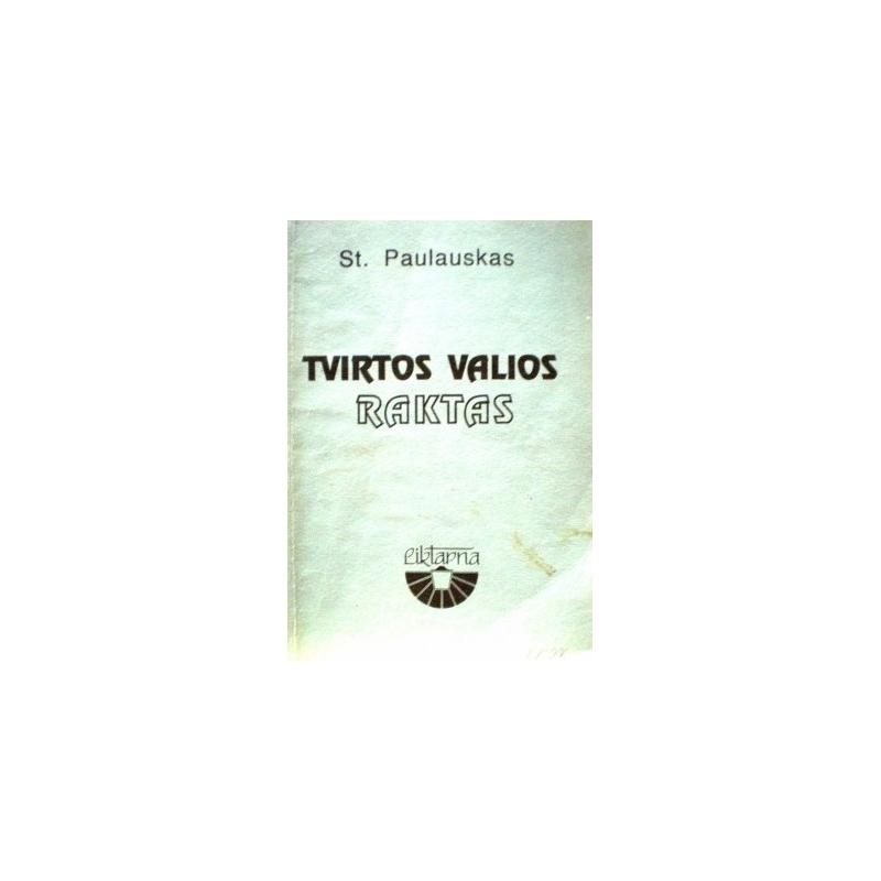 Paulauskas Stasys - Tvirtos valios raktas