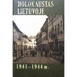 Bubnys Arūnas - Holokaustas Lietuvoje 1941—1944 m