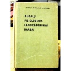 Dagys J., Bluzmanas P., Putrimas A. - Augalų fiziologijos laboratoriniai darbai