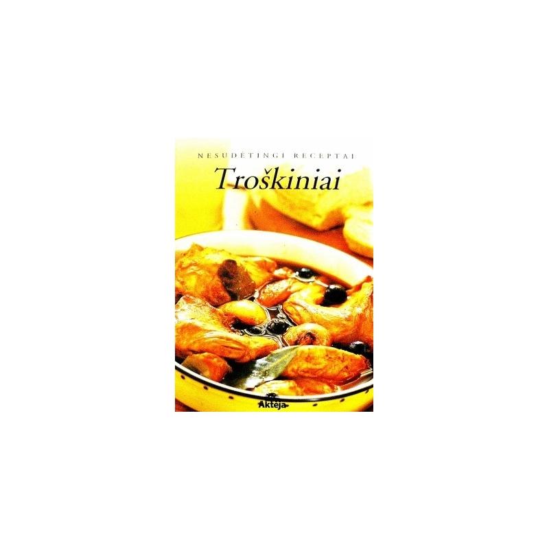 Pukienė Rasa - Troškiniai: nesudėtingi receptai