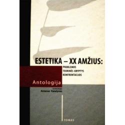 Katalynas Antanas - Estetika–XX a. antologija (I tomas)