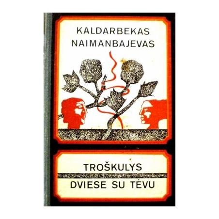 Naimanbajevas Kaldarbekas - Troškulys. Dviese su tėvu
