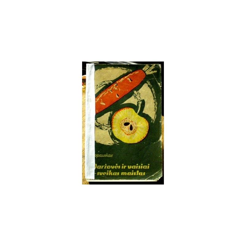Šopauskas J. - Daržovės ir vaisiai-sveikas maistas