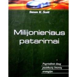 Scott Steven K. - Milijonieriaus patarimai: pagrindinės daug pasiekusių žmonių strategijos