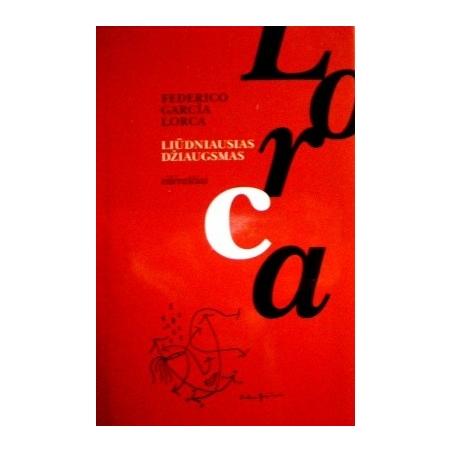 Lorca Federico García - Liūdniausias džiaugsmas
