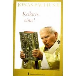 Jonas Paulius II - Kelkitės, eime!