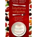 Tribole Evelyn, Resch Elise - Intuityvus valgymas: Revoliucinė programa, kuri veikia