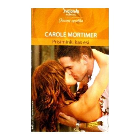 Mortimer Carole - Prisimink, kas esi