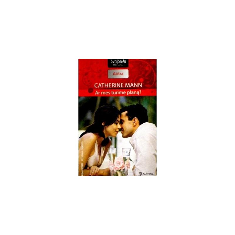 Mann Catherine - Ar mes turime planą?