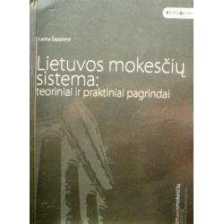 Šapalienė Laima - Lietuvos mokesčių sistema:teoriniai ir praktiniai pagrindai
