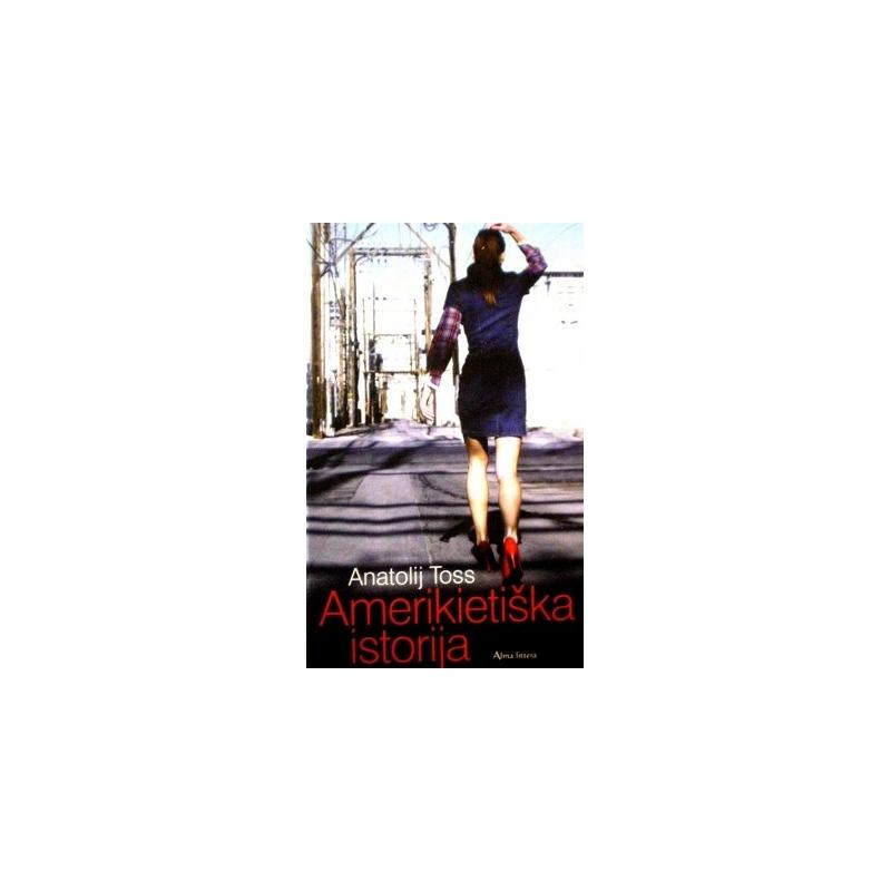 Toss Anatolij - Amerikietiška istorija