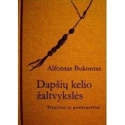 Bukontas Alfonsas - Dapšių kelio žaltvykslės