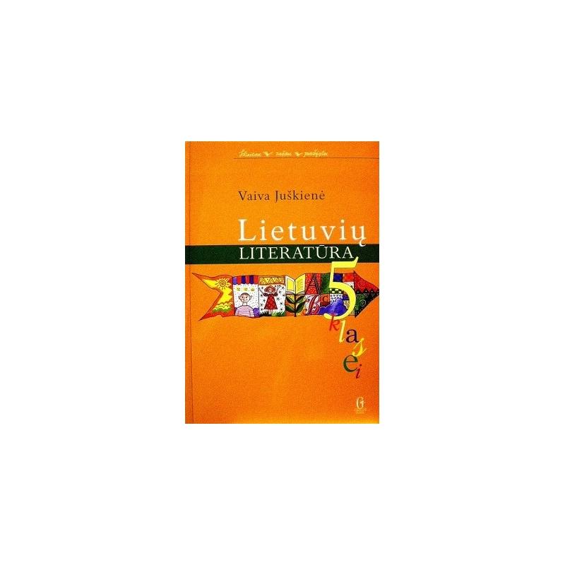 Juškienė Vaiva - Lietuvių literatūra V klasė. Vadovėlis