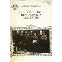 Gražiūnas Albinas - Krikščioniškoji demokratija Lietuvoje