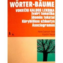 Szarmach-Skaza H. - Worter-Baume. Vokiečių kalbos leksika. Įvairi tematika. Įdomūs tekstai. Kūrybiškos užduotys