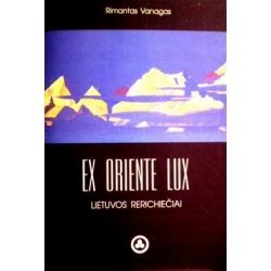 Vanagas Rimantas - Ex Oriente lux: Lietuvos rerichiečiai