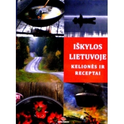 Kandrotas Vytautas - Iškylos Lietuvoje. Kelionės ir receptai