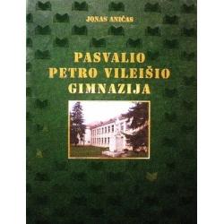 Aničas Jonas - Pasvalio Petro Vileišio gimnazija 1922-2002