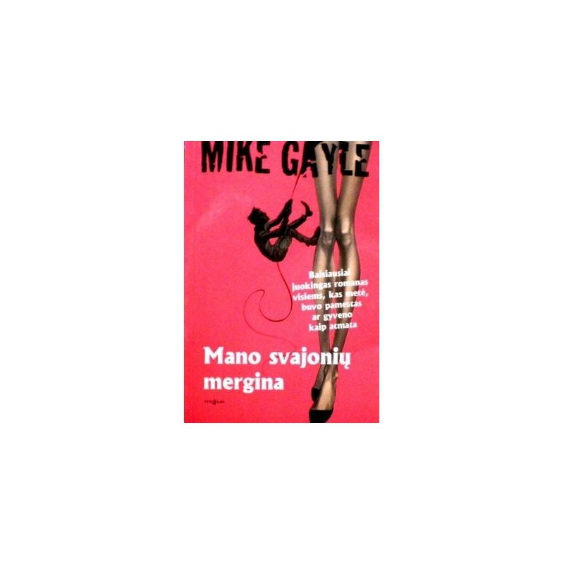 Gayle Mike - Mano svajonių mergina