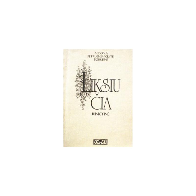 Petruškevičiūtė-Dziskienė Aldona - Liksiu čia