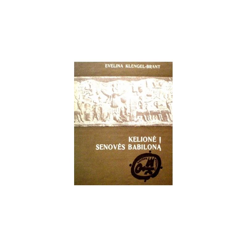 Klengel-Brant Evelina - Kelionė į senovės Babiloną