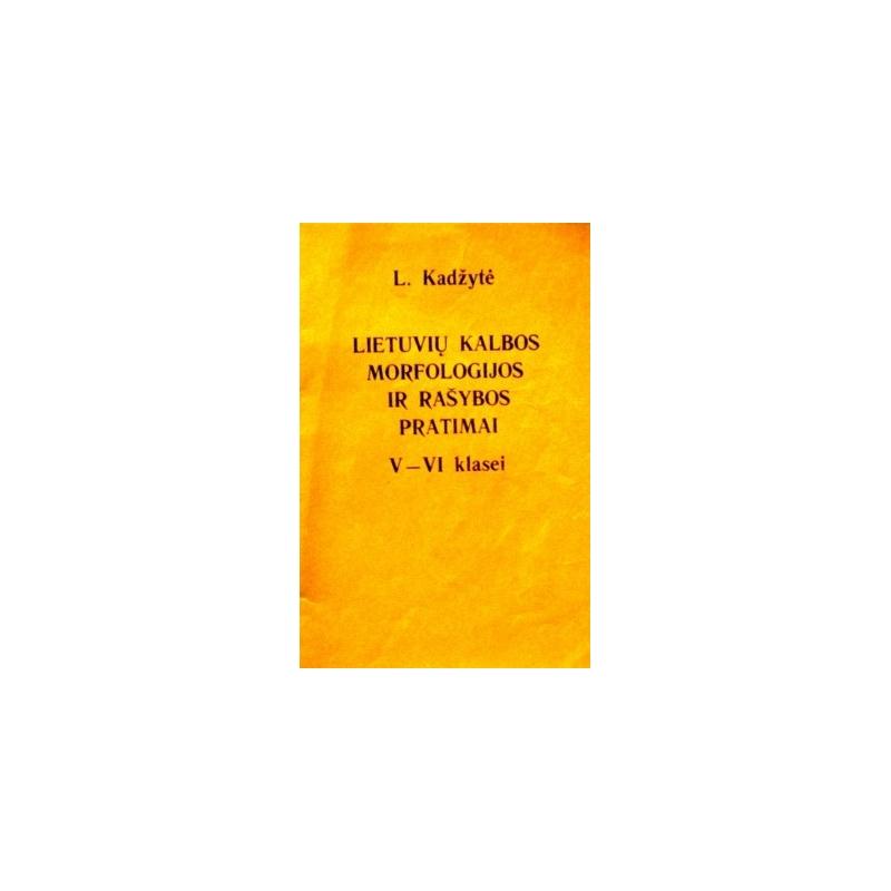 Kadžytė L. - Lietuvių kalbos morfologijos ir rašybos pratimai V-VI kl