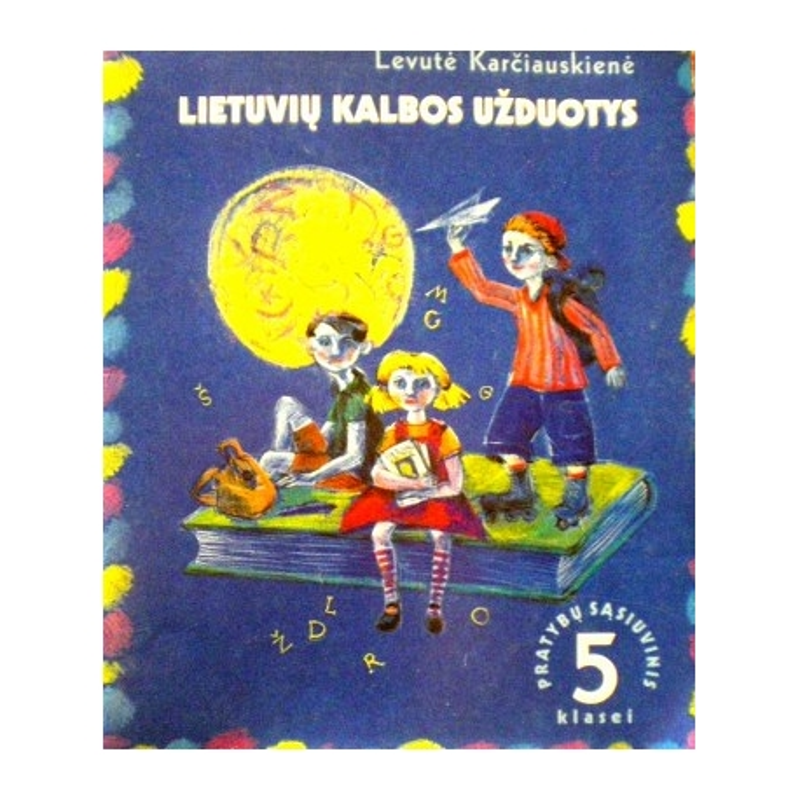 Karčiauskienė Levutė - Lietuvių kalbos užduotys. Pratybų sąsiuvinis 5 klasei