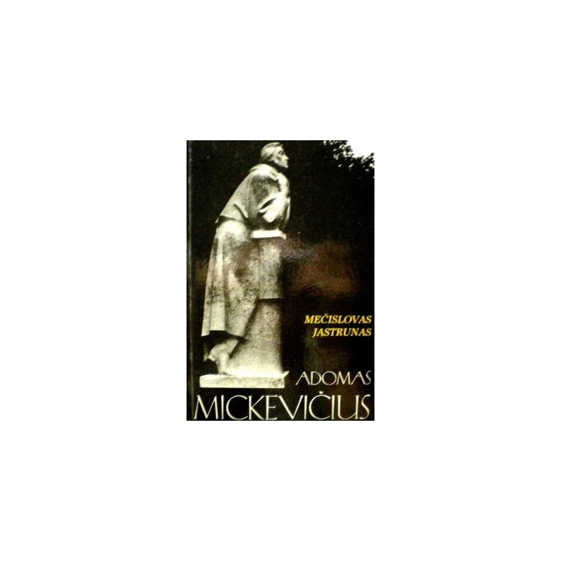Jastrunas Mečislovas - Adomas Mickevičius