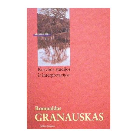 Žilinskas Rimas - Kūrybos studijos ir interpretacijos: Romualdas Granauskas