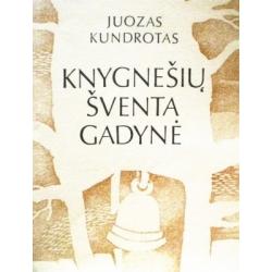Kundrotas Juozas - Knygnešių šventa gadynė
