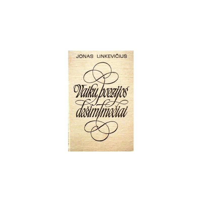 Linkevičius Jonas - Vaikų poezijos dešimtmečiai