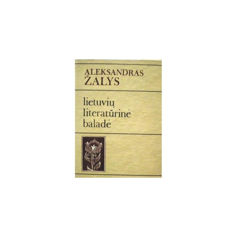 Žalys Aleksandras - Lietuvių literatūrinė baladė