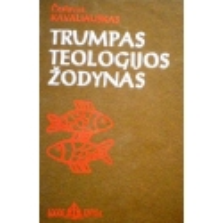 Kavaliauskas Česlovas - Trumpas teologijos žodynas
