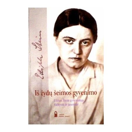 Stein Edith - Iš žydų šeimos gyvenimo