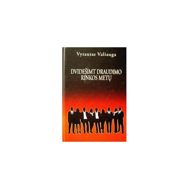 Valiauga Vytautas - Dvidešimt draudimo rinkos metų