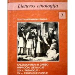 Šaknys Žilvytis Bernardas - Kalendoriniai ir darbo papročiai Lietuvoje XIX a. pabaigoje-XX a. pirmojoje pusėje