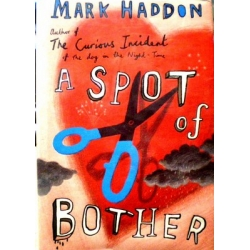 Haddon Mark - A Spot of Bother
