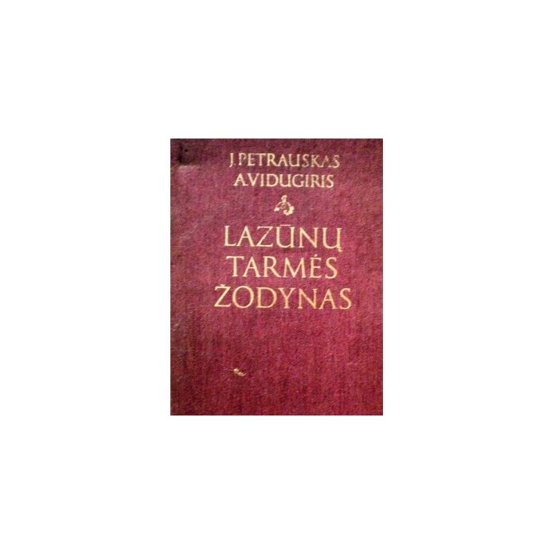 Petrauskas J., Vidugiris A. - Lazūnų tarmės žodynas