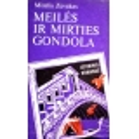 Zevakas Mišelis - Meilės ir mirties gondola