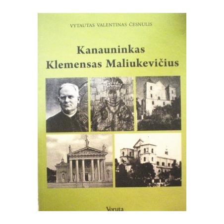 Česnulis Vytautas - Kanauninkas Klemensas Maliukevičius
