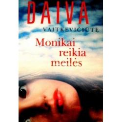 Vaitkevičiūtė Daiva - Monikai reikia meilės