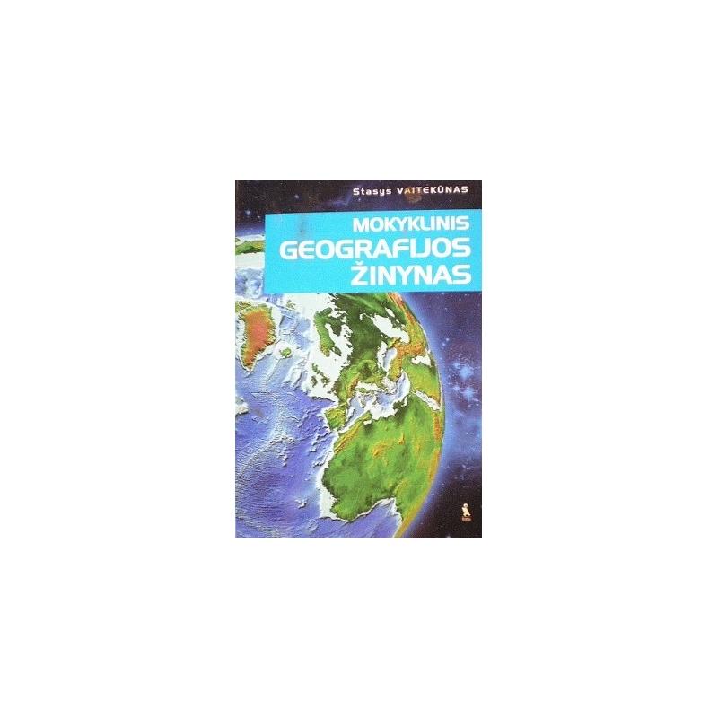 Vaitekūnas Stasys - Mokyklinis geografijos žinynas