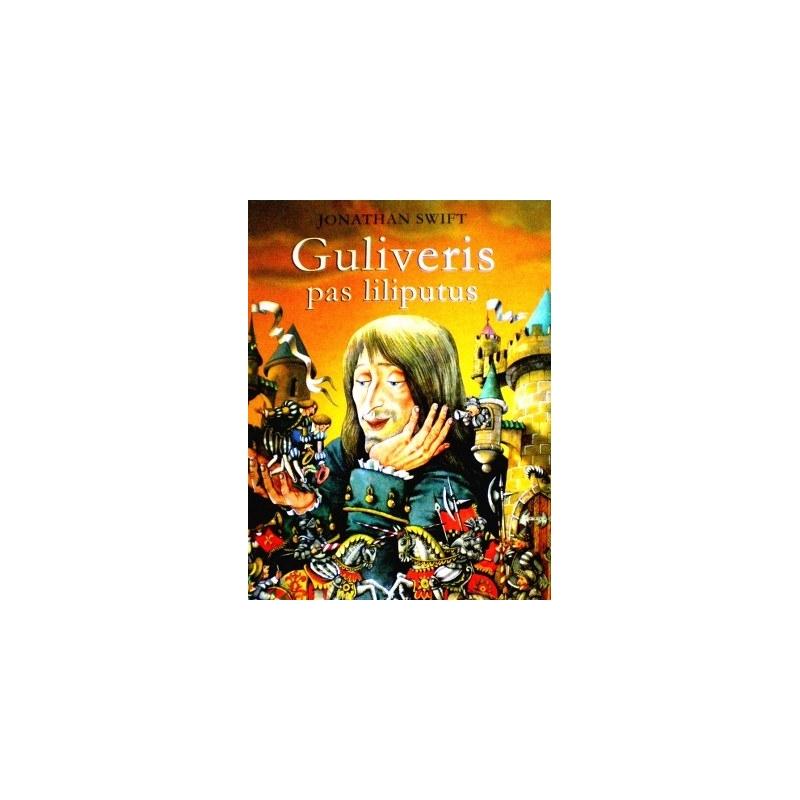 Swift Jonathan - Guliveris pas liliputus