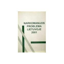 Grimalauskienė Ona - Narkomanijos problema Lietuvoje 2001