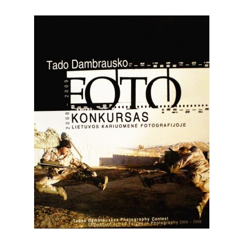 Lietuvos kariuomenė fotografijoje 2008-2009. Tado Dambrausko foto konkursas