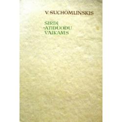 Suchomlinskis V. - Širdį atiduodu vaikams